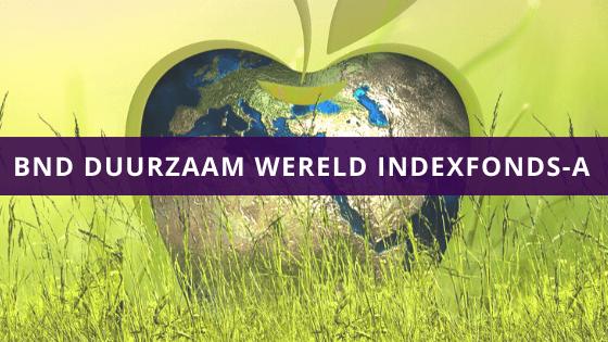 BND Duurzaam Wereld Indexfonds-ABND Duurzaam Wereld Indexfonds-A