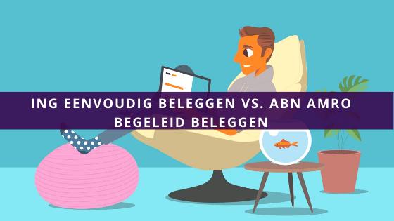 ING Eenvoudig Beleggen vs. ABN AMRO Begeleid Beleggen