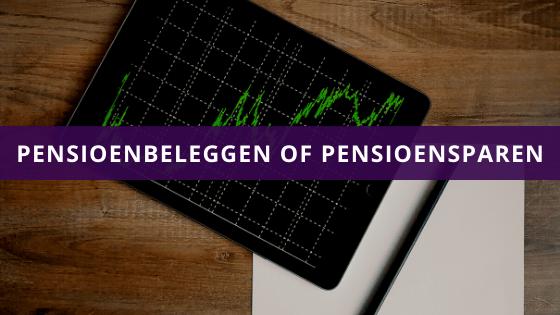 Pensioenbeleggen of pensioensparen