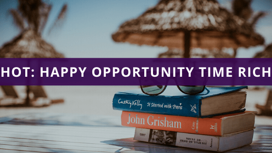 HOT: Happy Opportunity Time Rich