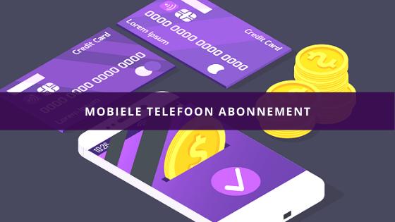 Mobiele telefoon abonnement met geld