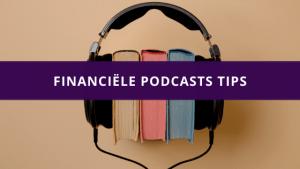 Financiële podcasts tips