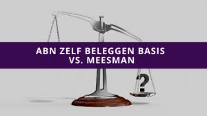 ABN Zelf Beleggen Basis vs. Meesman