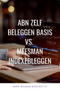 ABN zelf beleggen basis vs. meesman indexbeleggen
