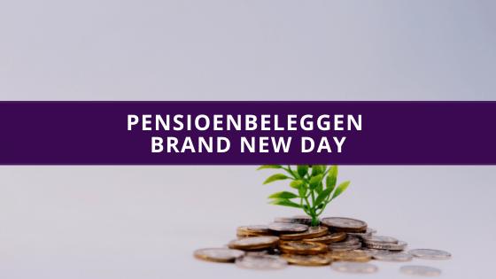 Pensioenbeleggen Brand New Day