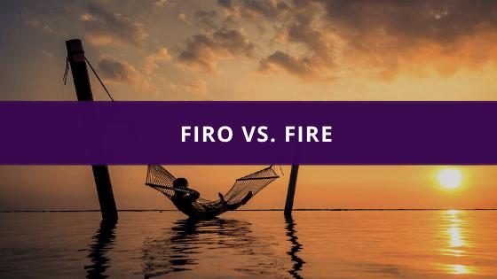FIRO vs FIRE